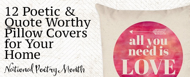 12 Poetic & Quote Worthy Pillow Covers for Your Home